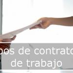 Contratos de trabajo: información y tipos